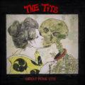 """【入荷】""""THE TITS"""" 音源集第一弾「GREAT PUNK TITS」アメリカDistort Realityよりアナログ化"""